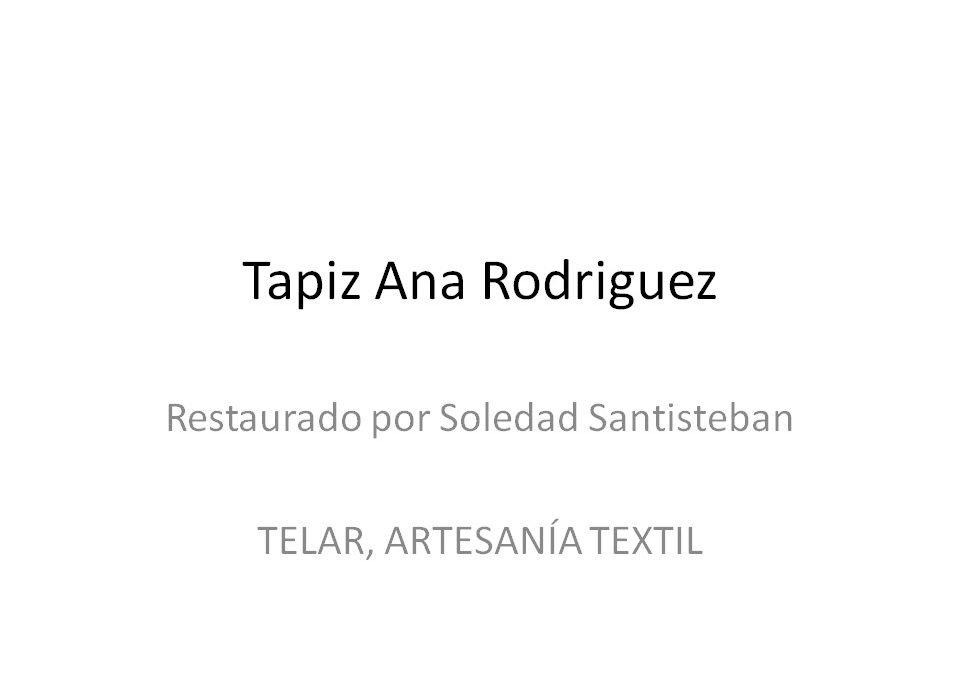 RESTAURACION DEL TAPIZ DE ANA RODRIGUEZ